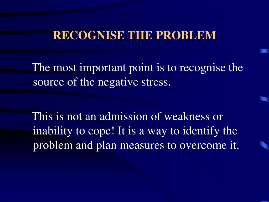 RECOGNISE THE PROBLEM