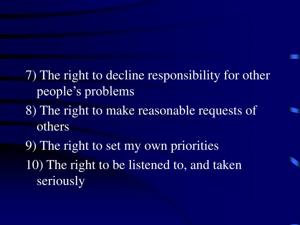7) The right to decline responsibility for other people's problems