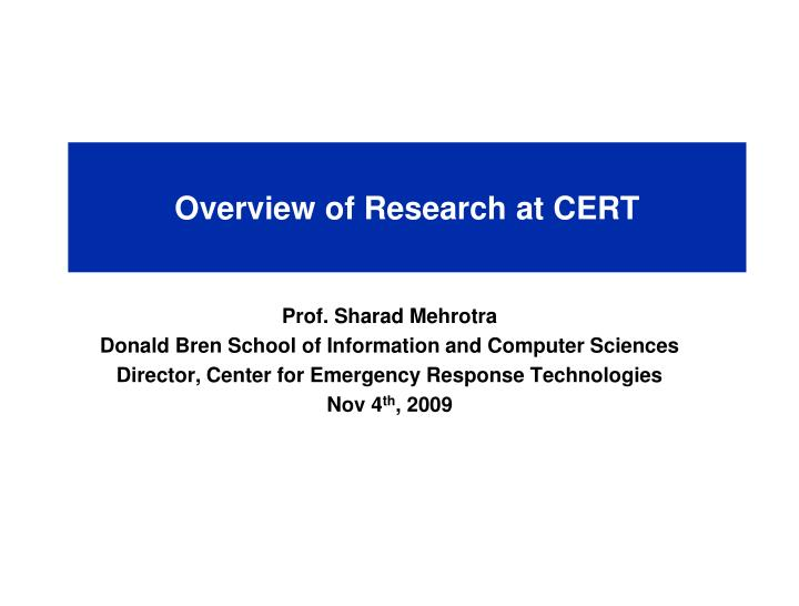 overview of research at cert n.