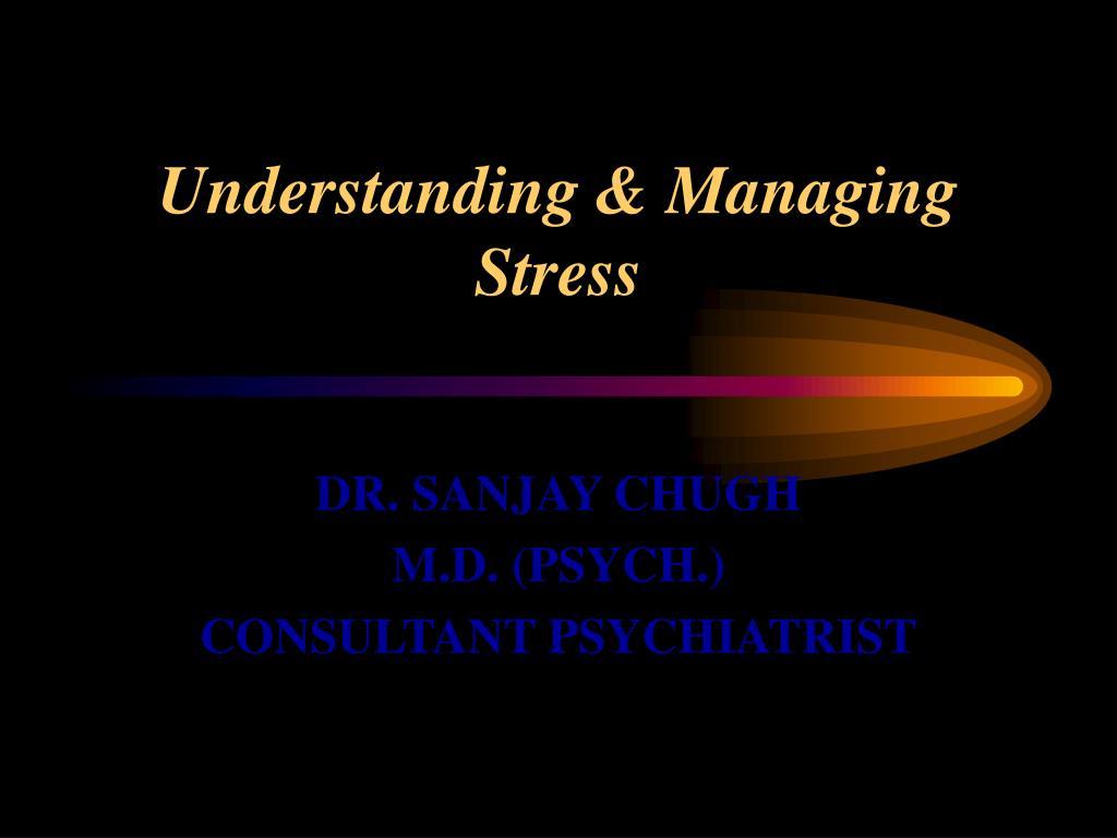understanding managing stress l.