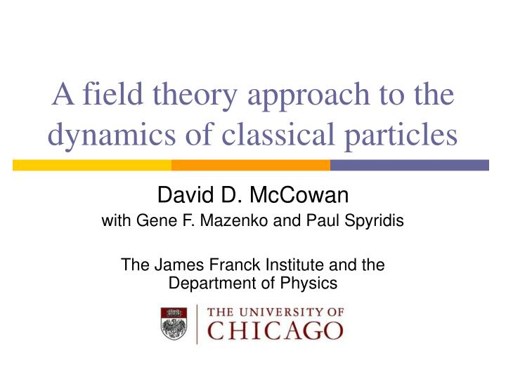 a field theory approach to the dynamics of classical particles n.