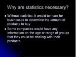 why are statistics necessary