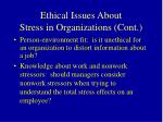 ethical issues about stress in organizations cont