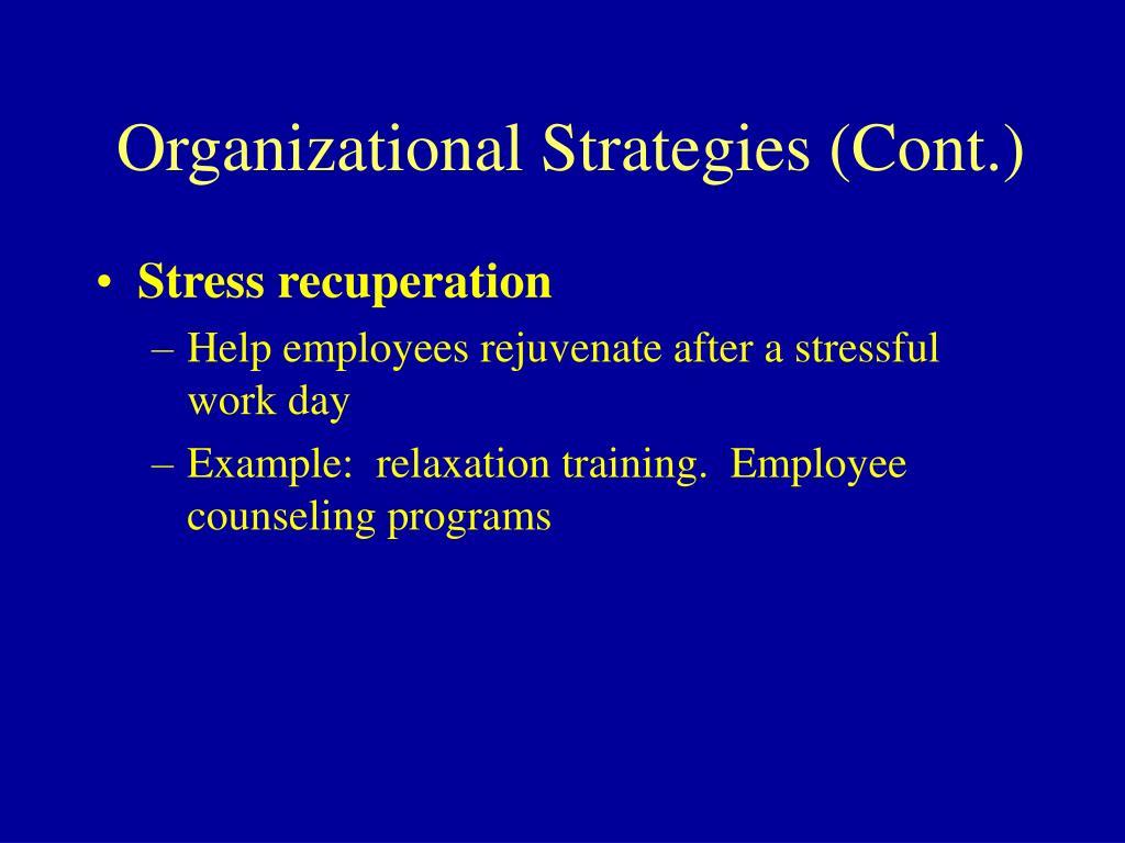 Organizational Strategies (Cont.)