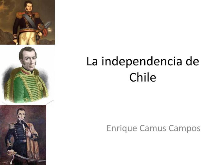 la independencia de chile