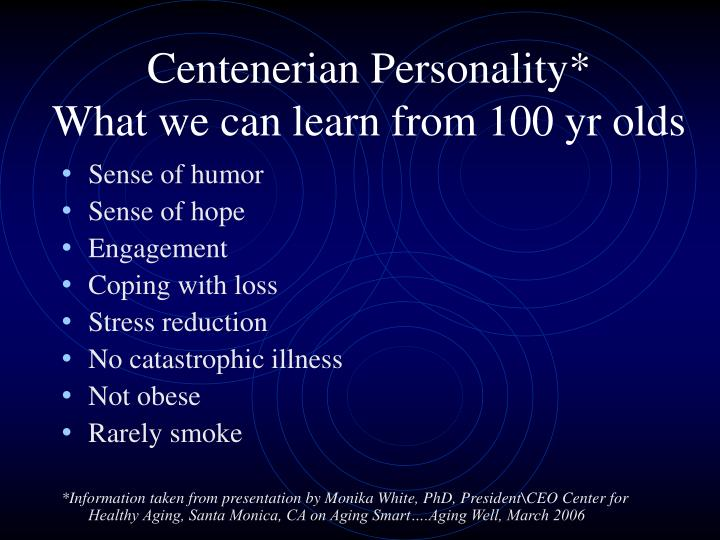 Centenerian personality what we can learn from 100 yr olds