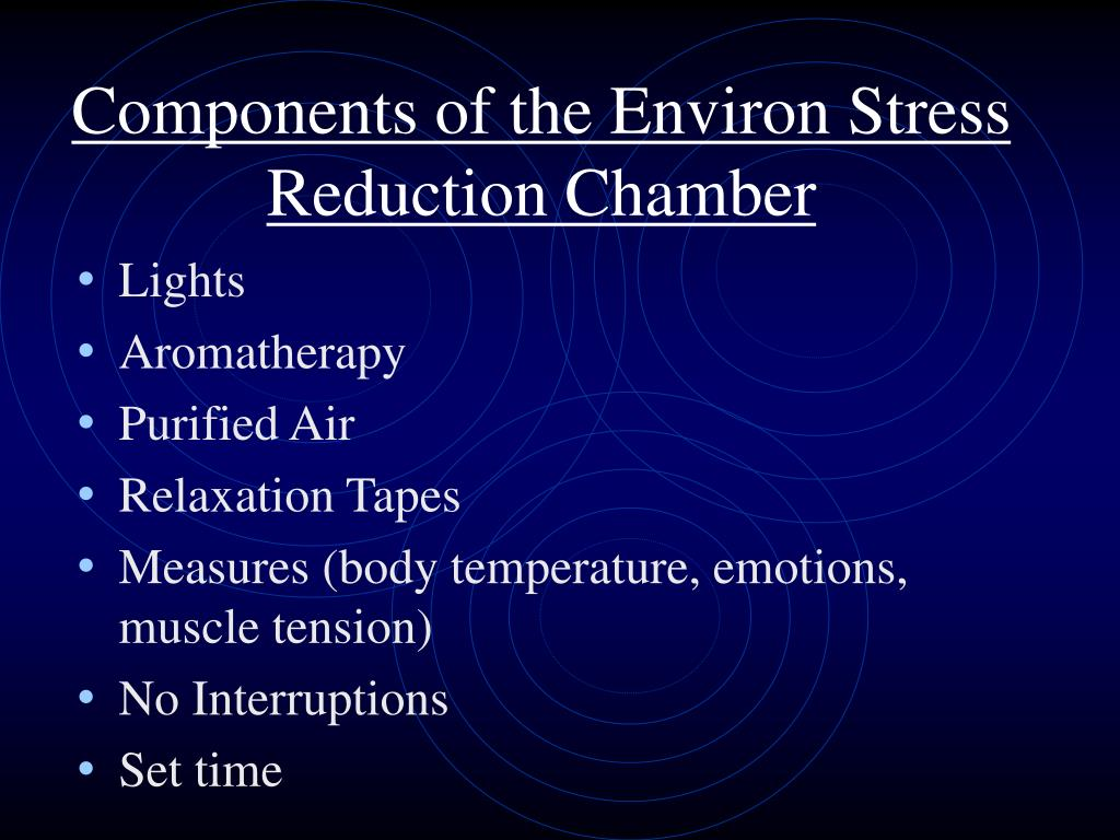 Components of the Environ Stress Reduction Chamber