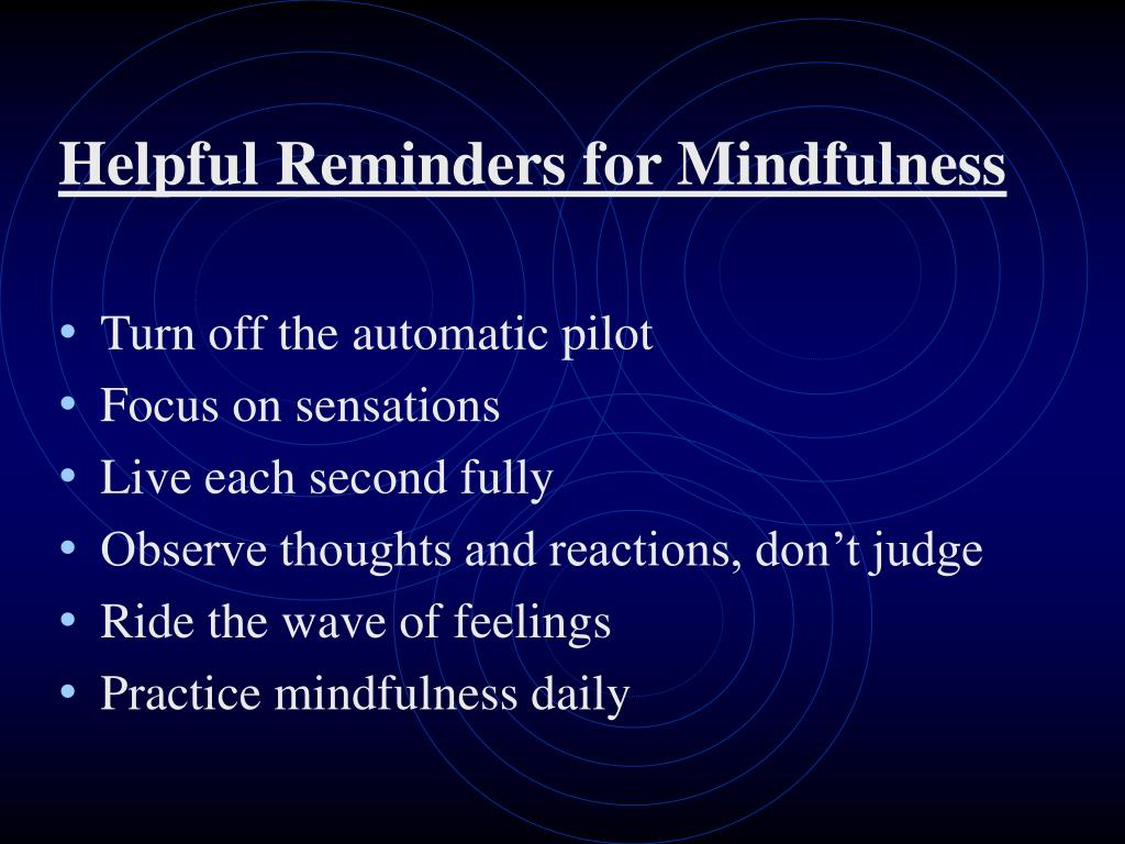Helpful Reminders for Mindfulness