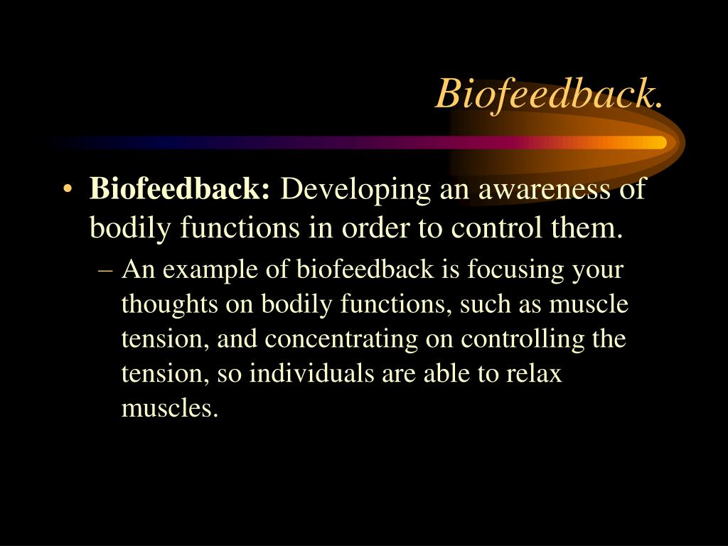 Biofeedback.