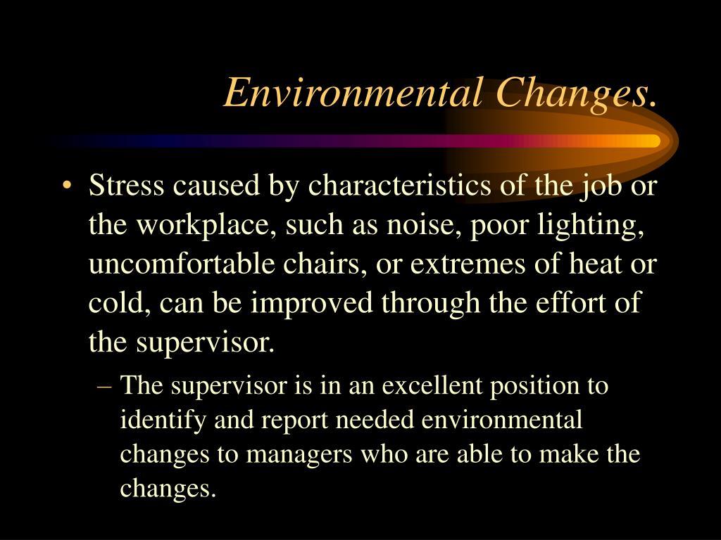 Environmental Changes.