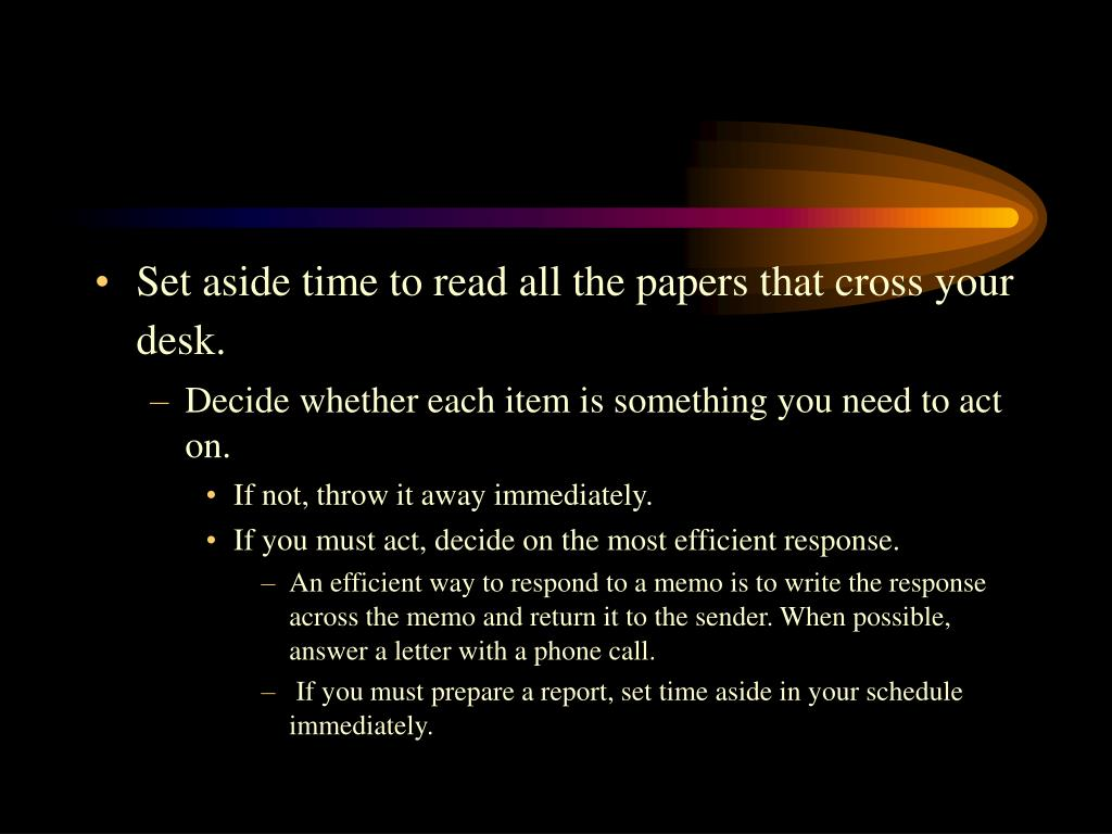 Set aside time to read all the papers that cross your desk.