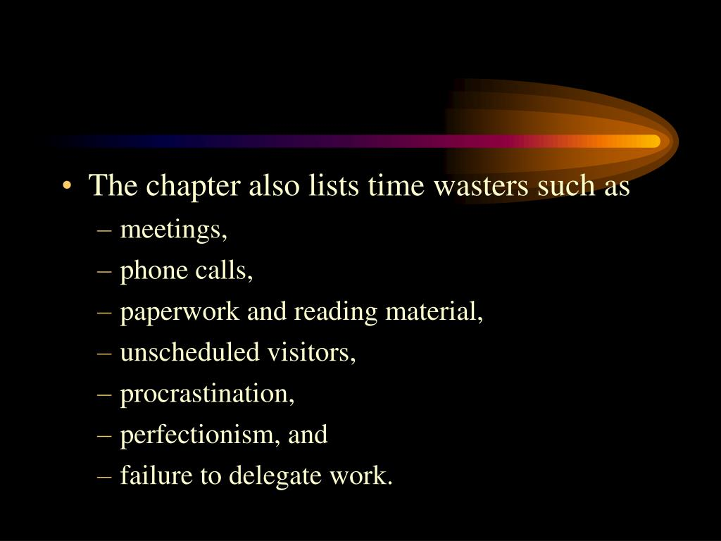 The chapter also lists time wasters such as