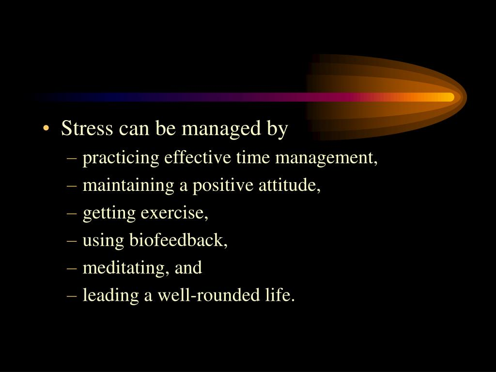 Stress can be managed by