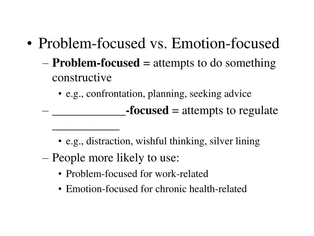 Problem-focused vs. Emotion-focused