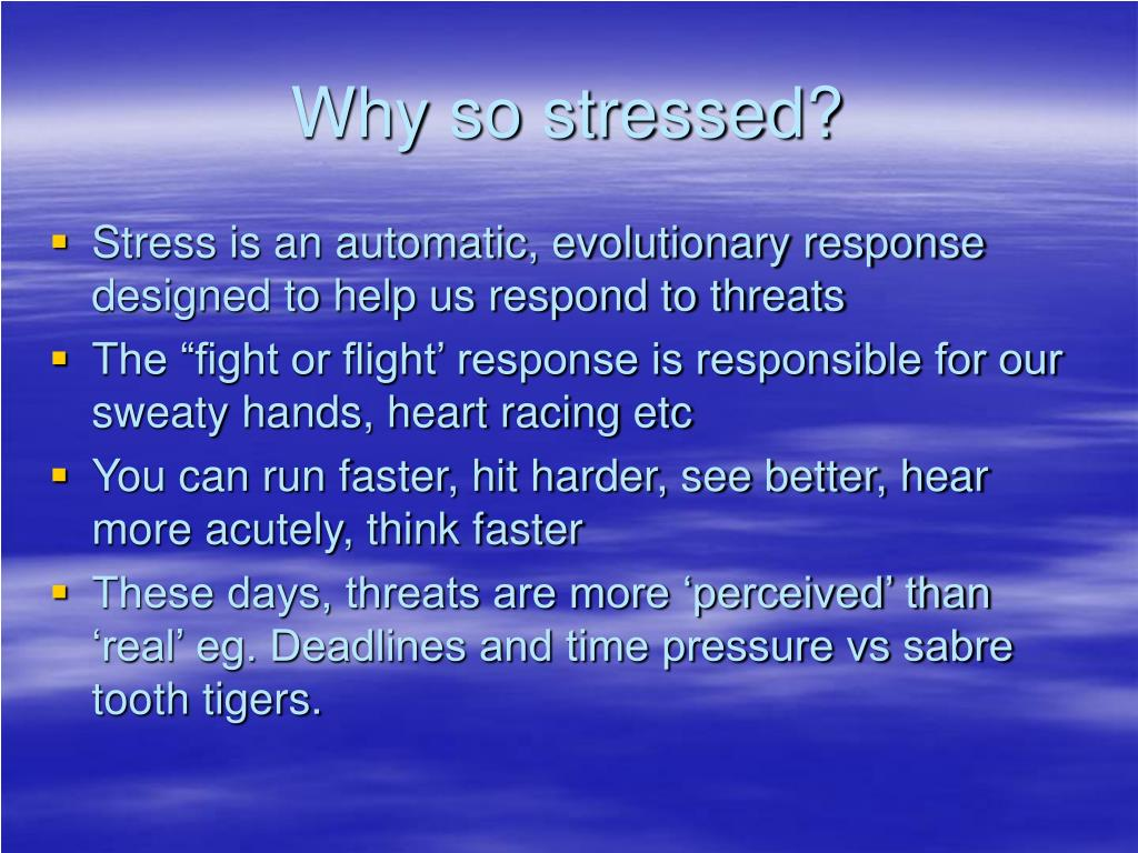 Why so stressed?