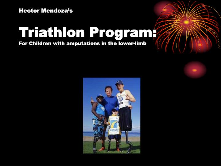 hector mendoza s triathlon program for children with amputations in the lower limb n.