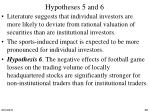 hypotheses 5 and 6