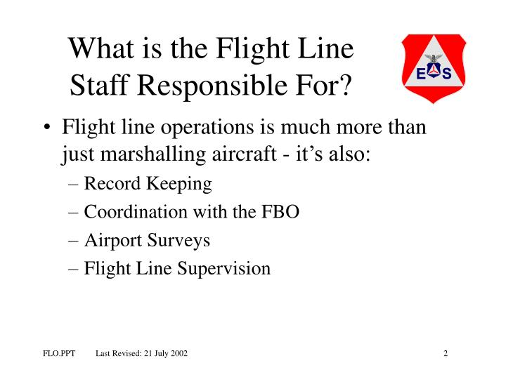 What is the flight line staff responsible for