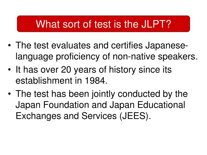 What sort of test is the JLPT?