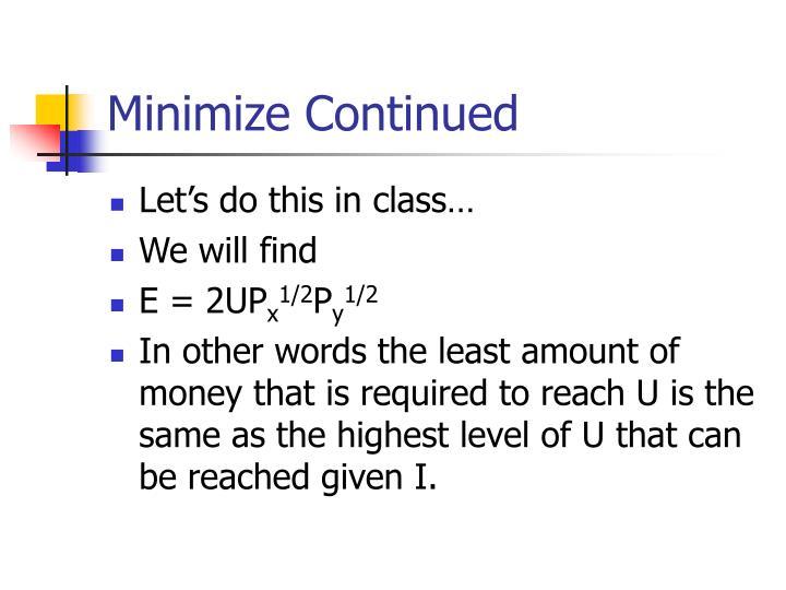 Minimize Continued