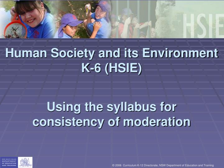 human society and its environment k 6 hsie using the syllabus for consistency of moderation n.
