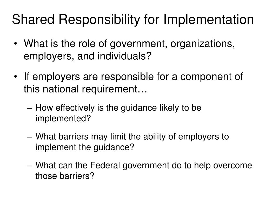 Shared Responsibility for Implementation