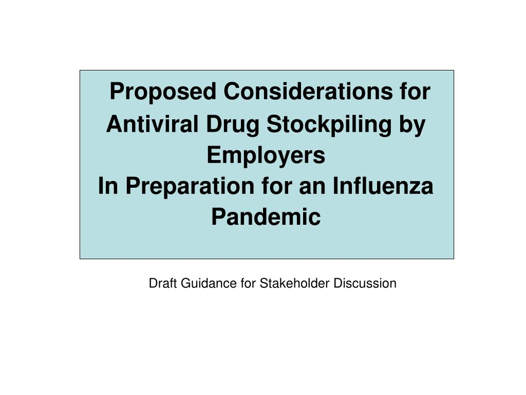 Proposed Considerations for  Antiviral Drug Stockpiling by Employers