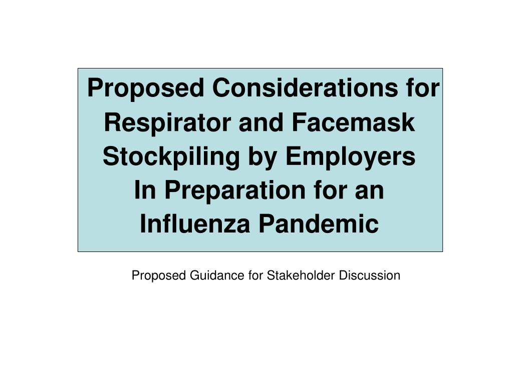 Proposed Considerations for  Respirator and Facemask Stockpiling by Employers