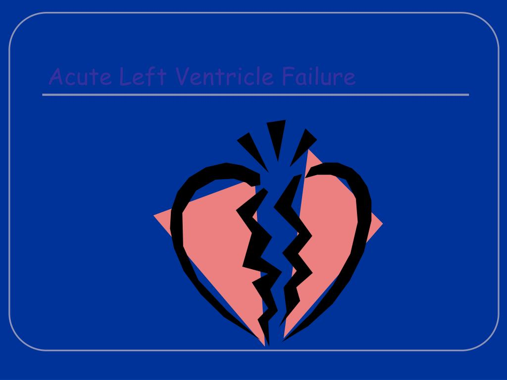 Acute Left Ventricle Failure