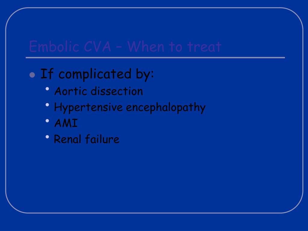 Embolic CVA – When to treat