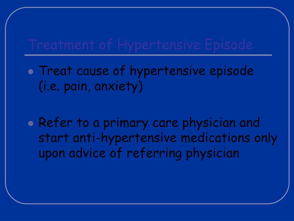 Treatment of Hypertensive Episode