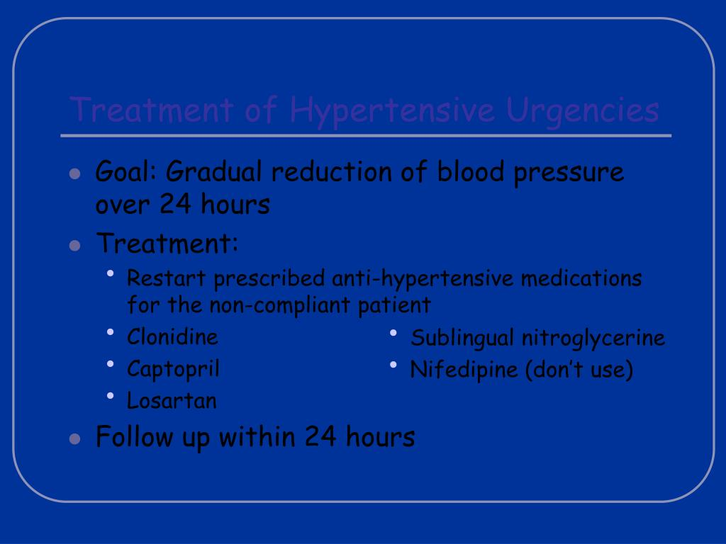 Goal: Gradual reduction of blood pressure over 24 hours