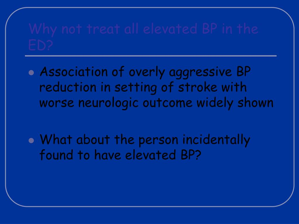 Why not treat all elevated BP in the ED?