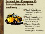 bottom line emergency 2 exercise demands better machinery