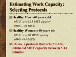 estimating work capacity selecting protocols