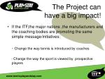 the project can have a big impact