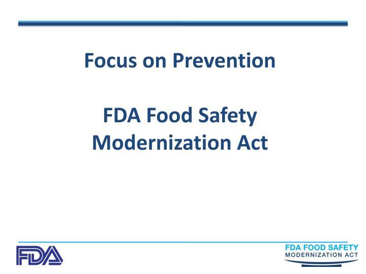 focus on prevention fda food safety modernization act n.