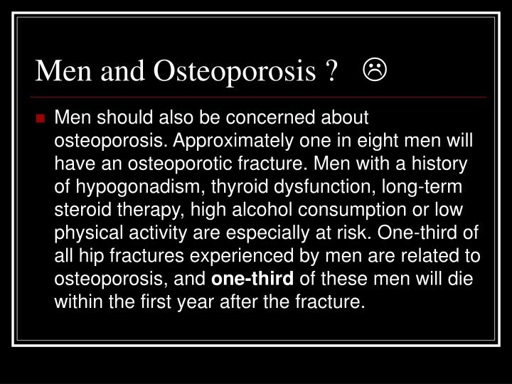 Men and Osteoporosis ?