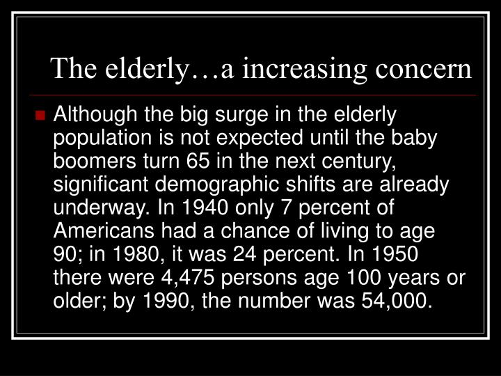 The elderly a increasing concern