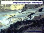 bridge failures during the nr earthquake