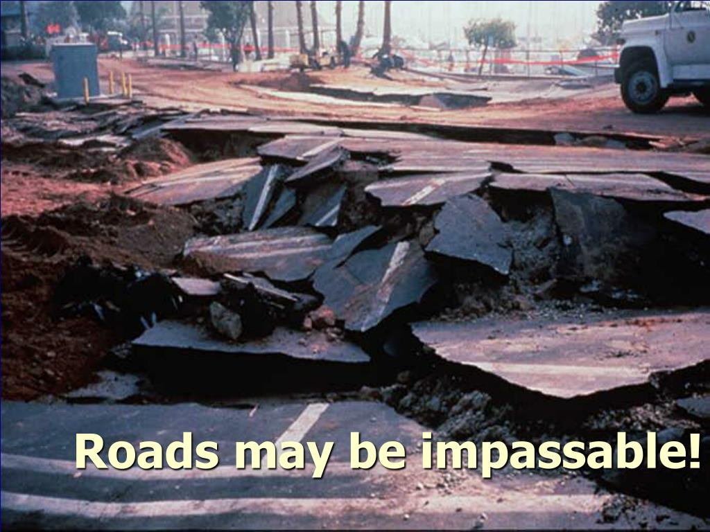 Roads may be impassable!