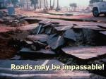 roads may be impassable