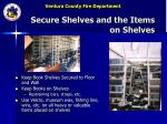 secure shelves and the items on shelves