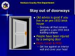 stay out of doorways