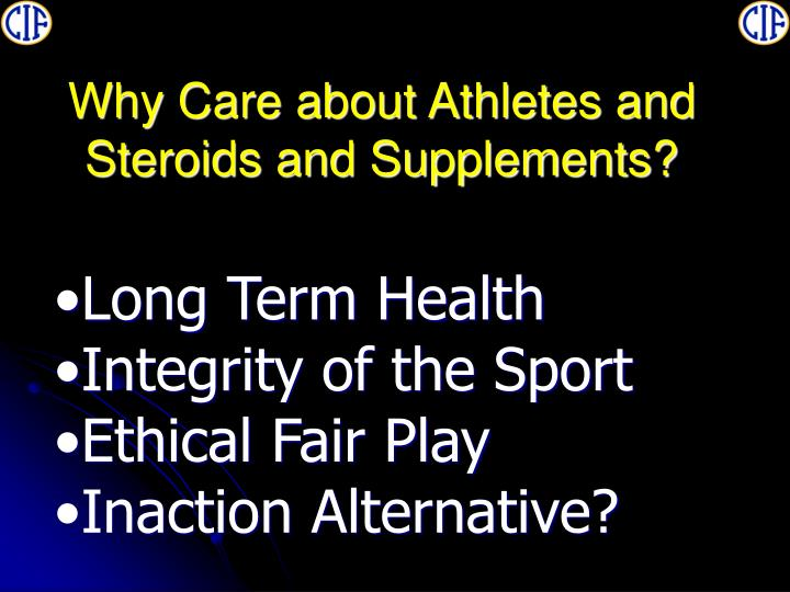 Why Care about Athletes and Steroids and Supplements?
