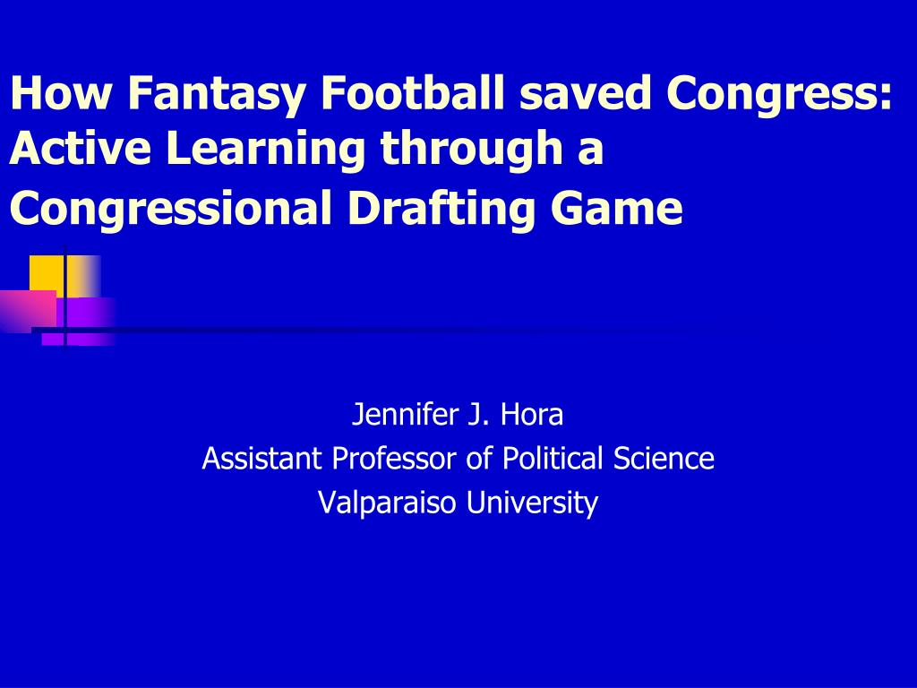 how fantasy football saved congress active learning through a congressional drafting game l.