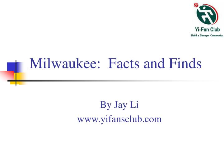 milwaukee facts and finds n.