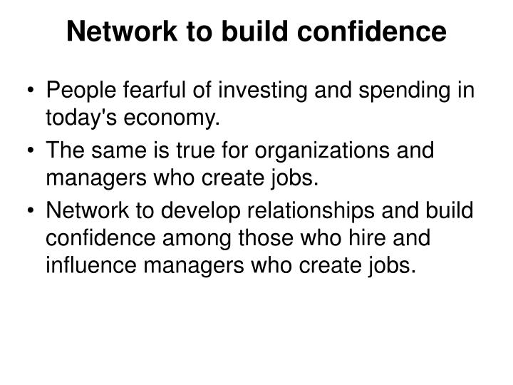 Network to build confidence
