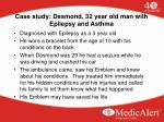case study desmond 32 year old man with epilepsy and asthma