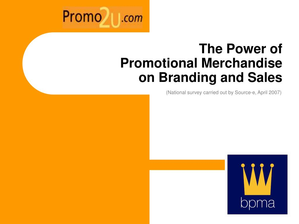 the power of promotional merchandise on branding and sales l.